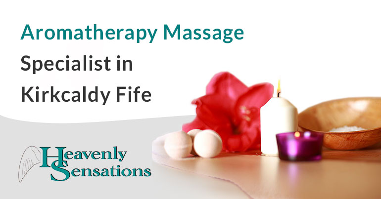 aromatherapy massage specialist in kirkcaldy fife