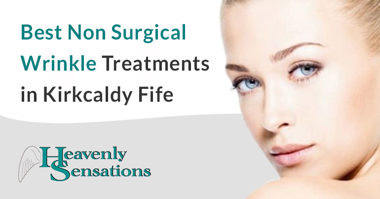 best non surgical wrinkle treatments kirkcaldy fife